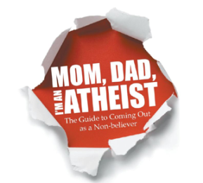 REVIEW: Mom, Dad, I'm an Atheist: The Guide to Coming Out as a Non-believer