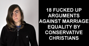 18 Fucked Up Conservative Christian Arguments Against Marriage Equality